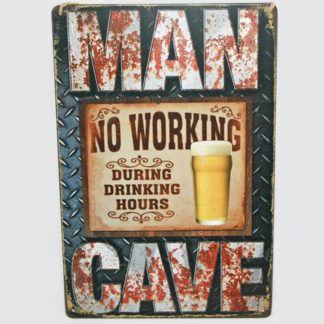 Man Cave No Working Metal Sign